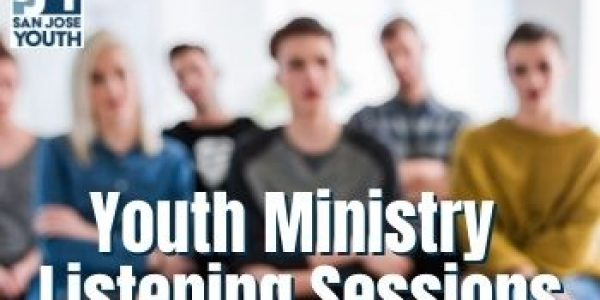 San Jose Youth Ministry – Listening Session