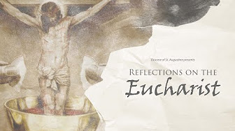 Reflections on the Eucharist – Part 3