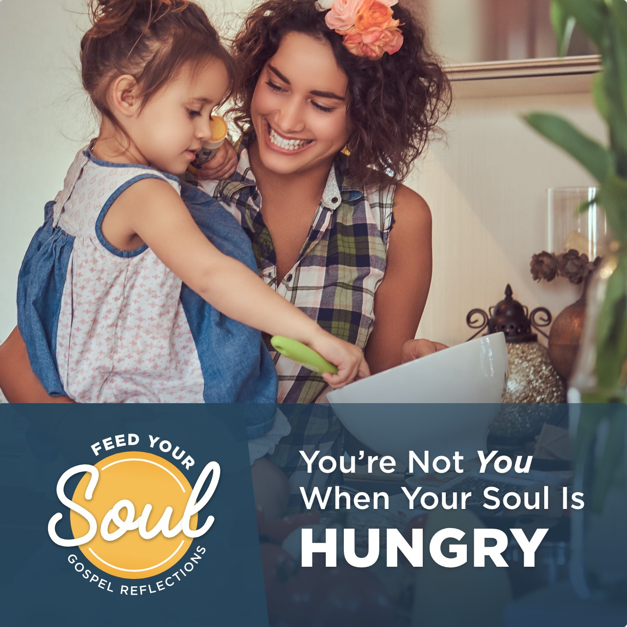 Feed Your Soul Gospel Reflections