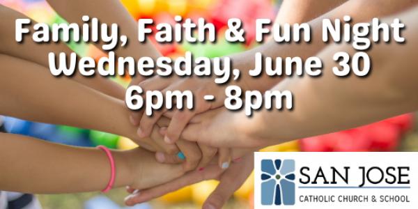 Family, Faith & Fun Night – June 30