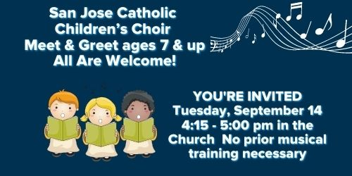 San Jose Catholic – Children's Choir Meet and Greet – Tues, Sept 14